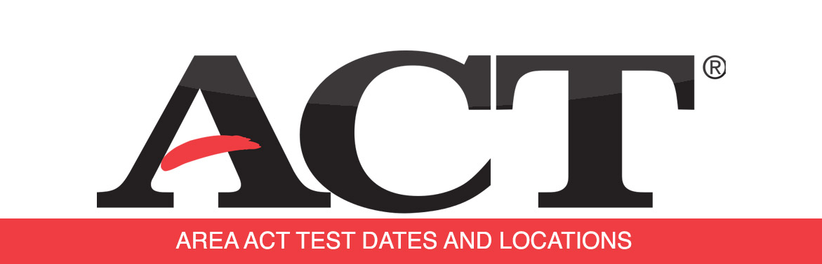 SAT & ACT Test & Dates Locations
